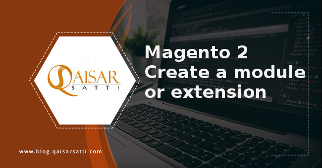 Magento 2 create a module or extension