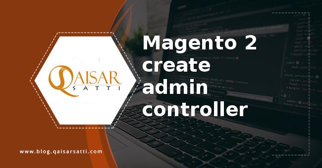 Magento 2 create admin controller