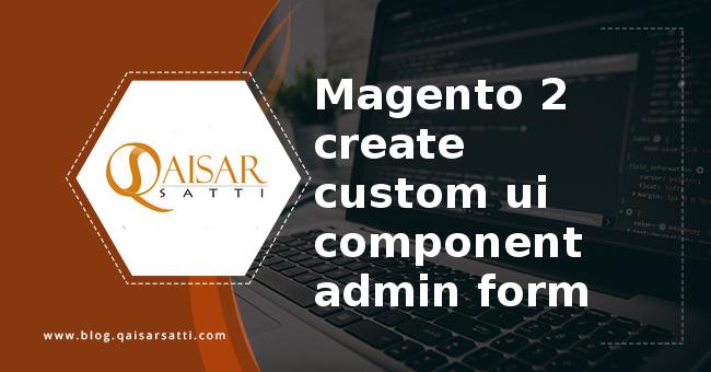 Magento 2 create custom ui component admin form