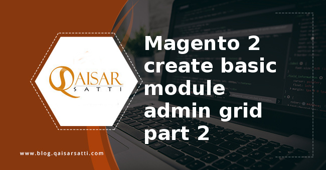 Magento 2 create basic module admin grid part 2