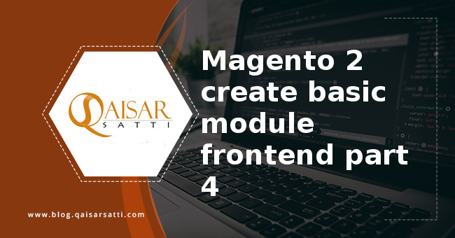 Magento 2 create basic module frontend part 4
