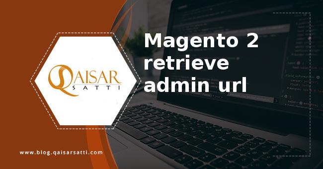 Magento 2 retrieve admin url