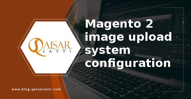 Magento 2 image upload system configuration