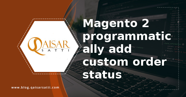 Magento 2 programmatically add custom order status