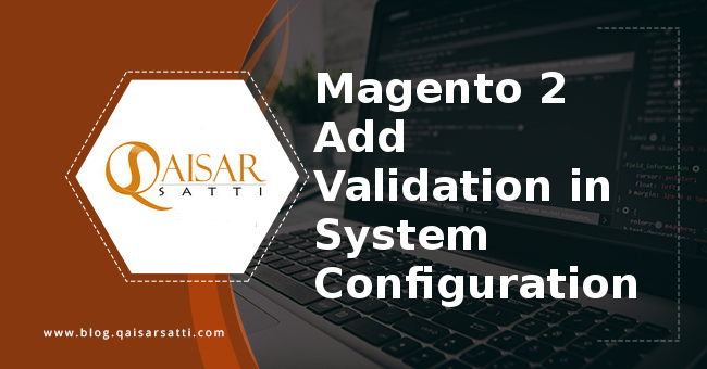 Magento2 Add Validation in System Configuration