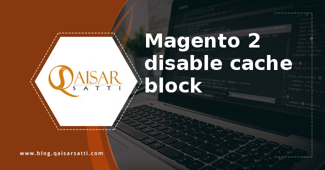 Magento 2 disable cache block