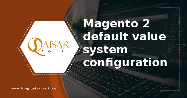 Magento 2 default value system configuration