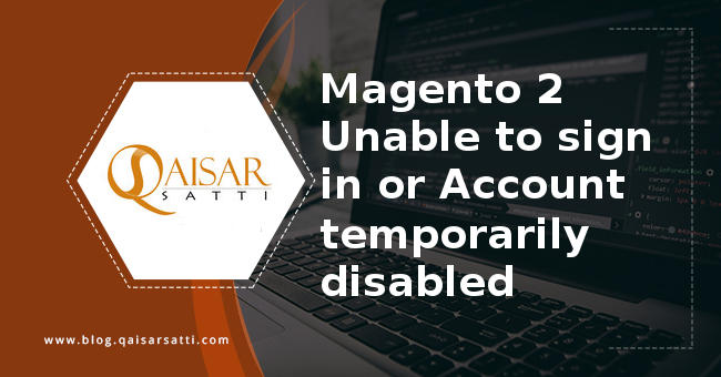Magento 2 admin panel  Unable to sign in or Account temporarily disabled