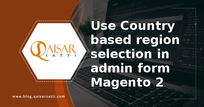 Use Country based region selection in admin form Magento 2