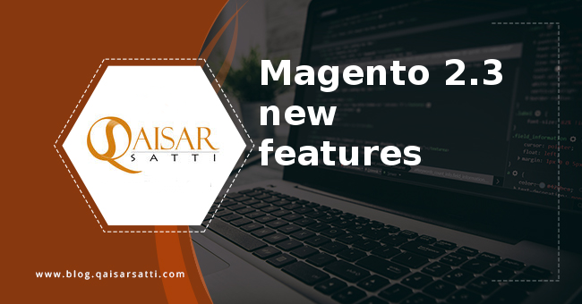 Magento 2.3  new features