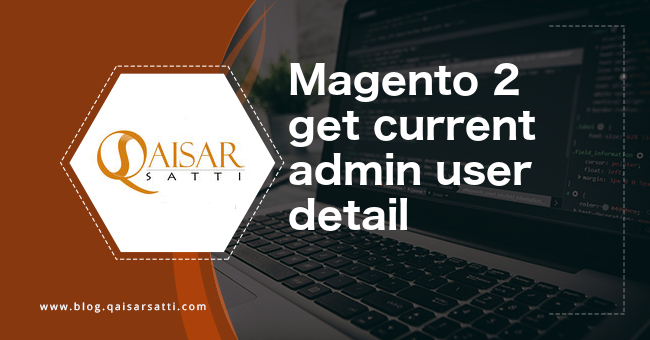 Magento 2 get current admin user detail