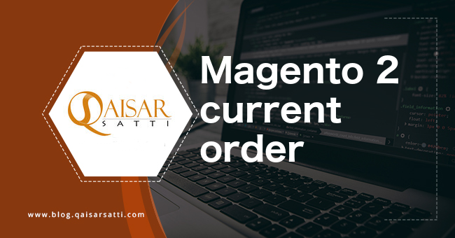 Magento 2 current order