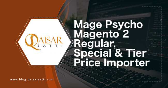 Mage Psycho Magento 2 Regular, Special & Tier Price Importer