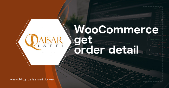 WooCommerce get order detail