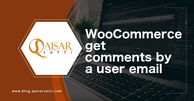 WooCommerce get comments by a user email